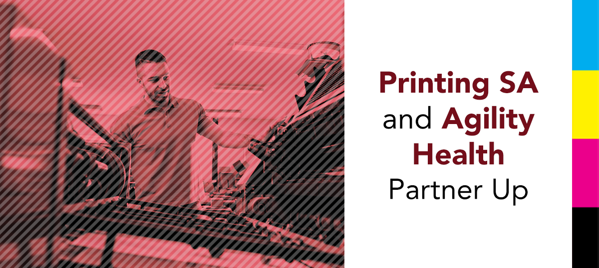 Printing SA and Agility Health Partner Up